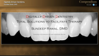 Digitally Driven Dentistry: Utilizing Advances in Science and CAD/CAM Technology to Deliver Restorative Excellence Webinar Thumbnail